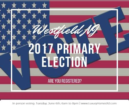 The Westfield NJ 2017 Primary Election takes place on June 6th from 6am to 8pm. Are you registered? There's still time to apply for a mail-in ballot.