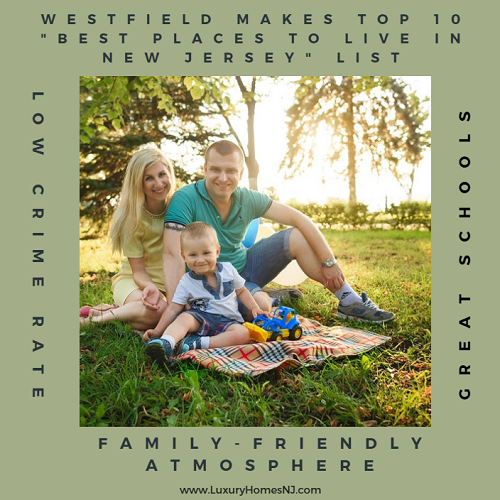 Westfield Makes Top 10 List of Best Places to Live in New Jersey, according to Niche.com thanks in large part to its great schools, the variety of entertainment options, extremely low crime rate, overall health and fitness, and outdoor activities.