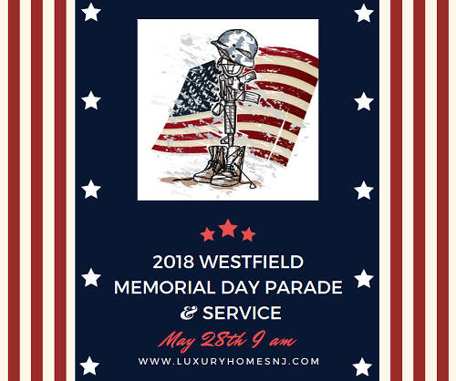 Come out to honor the men and women who made the ultimate sacrifice for our country at the 2018 Westfield Memorial Day Parade and Service on Monday, May 28th. This event start with an opening ceremony at the Veterans Memorial Monument followed by a parade up Broad St to Fairview Cemetery.