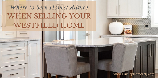 When selling your Westfield home, it can be hard to separate sentimentality with actual monetary value. Where can you get an honest opinion before you list?