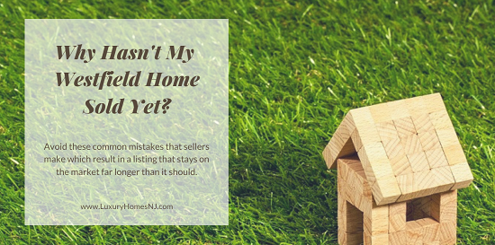 Has your Westfield home been on the market for a while? Avoid these mistakes sellers make that keep their listing on the market longer than necessary.