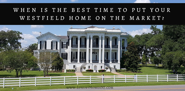 Did you know that August is the perfect time to put your Westfield home on the market? It sells quicker and for more money than at any other time of the year.