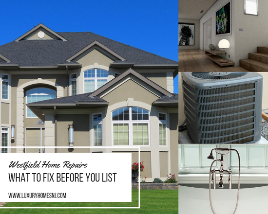 Take care of even the smallest Westfield home repairs before you list or it could end up costing you in profits when you try to sell it down the road.