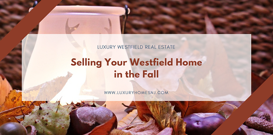 Embrace the season when selling your Westfield home in the fall. Use autumn-inspired elements and hues to warm up your living space and appeal to buyers.
