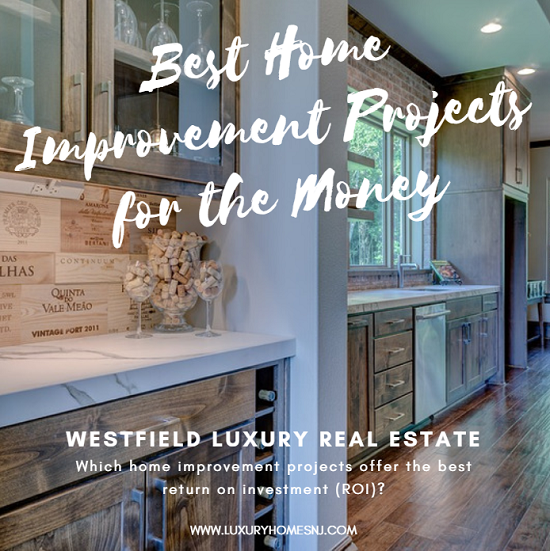 When updating your Westfield luxury home, you want a good ROI. Which projects are the best home improvement projects for the money? You might be surprised.