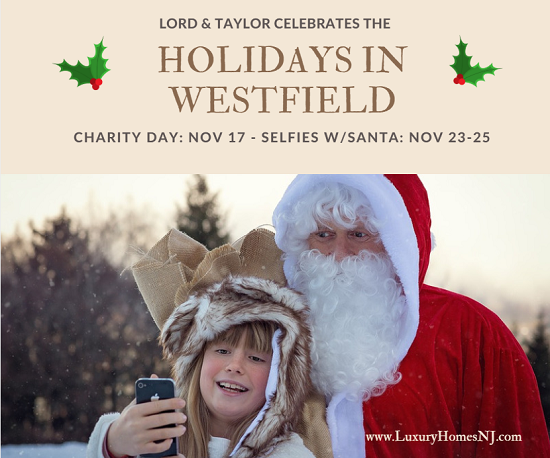 Lord & Taylor celebrates the holidays in Westfield with their Charity Day discounts on Nov 17th and photos with Santa & Mrs Claus Thanksgiving weekend.