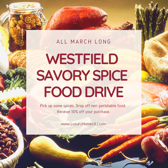 Drop off non-perishable food at the Westfield Savory Spice Food Drive anytime in March and receive a 10% discount on your spice purchase for the day. All donations go directly to the Community Food Bank of New Jersey.