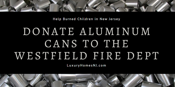 Did you know that when you donate aluminum cans at the Westfield Fire Dept, they take the money raised for recycling them & donate it to the St Barnabas Burn Center? Empty cans are accepted during business hours all year long.