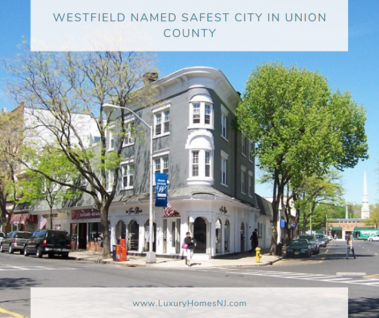 According to SafeWise.com, Westfield was named the safest city in Union County, sixth in New Jersey, and 15th in the United States.