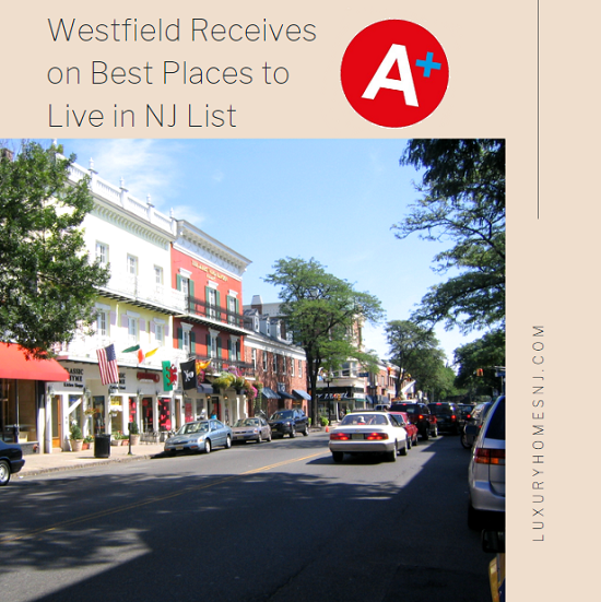 "Westfield made it onto another ""Best Places to Live in NJ"" list. This time, Niche.com gave it an A+, ranking it at #7 overall for New Jersey."