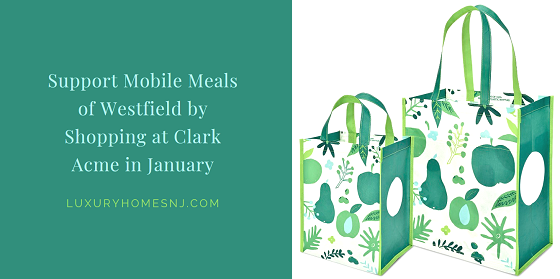 Support all the good that Mobile Meals of Westfield does for our community. Visit Clark Acme during January & buy a reusable bag. $1 of every $3 bag purchased goes to MMW. So, you help the environment, too.