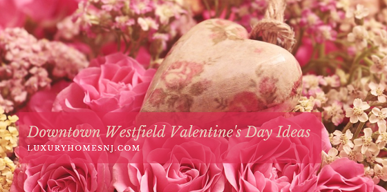 Looking for a way to show your special someone that you love them? Consider these Downtown Westfield Valentine's Day ideas. Finalize your plans today.