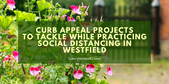 While the mayor urges Westfield residents to practice social distancing, update your curb appeal with these simple, low-cost projects.