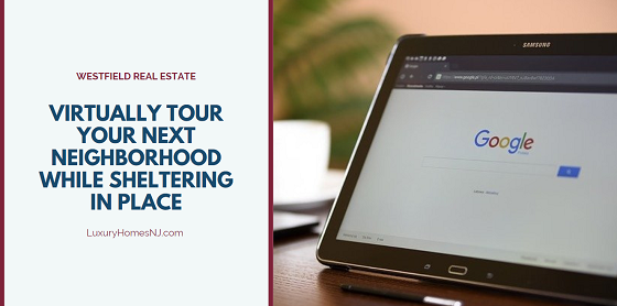 There are a few ways you can virtually tour your next Westfield neighborhood while securely sheltering in place before you buy a new home.