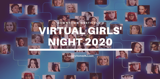 The annual Girls' Night Out has become a Downtown Westfield Girls' Night In this year via Facebook Live or Zoom. Dress up. Dress down. Show up however you'd like. Just make sure to register today to receive a link on May 28th, 2020.