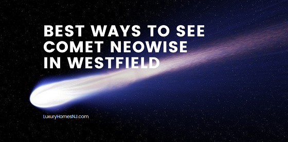 If you want to see the brightest comet in the sky since Hale-Bopp in 1997, look up to the skies above Westfield this weekend and watch Comet Neowise rise above.