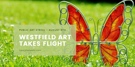 The Westfield Public Arts Commission hosts its very first Westfield Art Takes Flight exhibit with 30 fiberglass butterflies for the Westfield 300 celebration. A Public Art Stroll is set for Aug 8th, 2020.