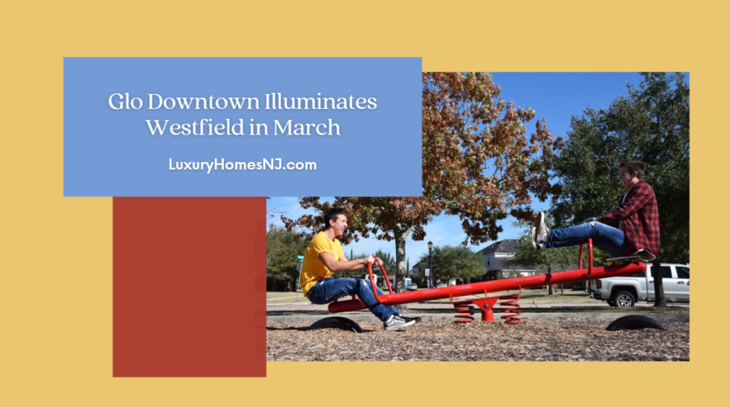 Relive some of your fondest childhood memories. From March 5th to the 21st, Glo Downtown illuminates downtown Westfield with 15 jumbo seesaws that light up and make sound when in use at the North Ave Train Station.