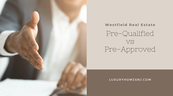 When buying a Westfield home, you should get pre-approved for a loan before starting your search so that you present a strong offer to the seller when you find the home you like.