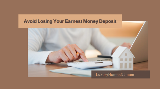 If you are not careful when you purchase a Westfield home, you might end up losing your earnest money deposit which will cost you thousands of dollars.