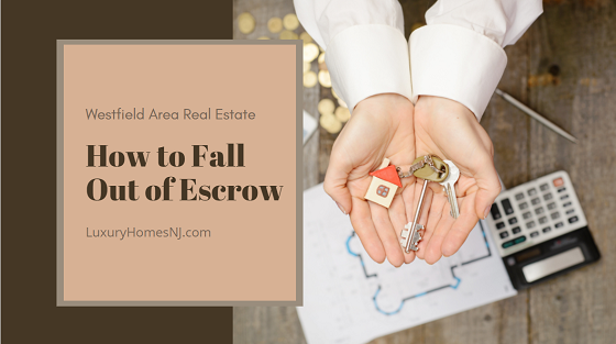 Entering escrow is one thing. Completing it is another thing altogether. Learn how not to fall out of escrow by following these simple rules when buying a Westfield home.
