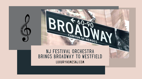 Have you missed going to Broadway shows this past year? Can't wait until September to visit the Great White Way? The NJ Festival Orchestra brings Broadway to Westfield on June 26th, 2021 with their summer concert in the park.