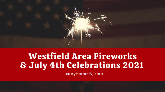 Still trying to finalize plans for this holiday weekend? There are several public July 4th celebrations to chose from this weekend, including Westfield area fireworks shows.