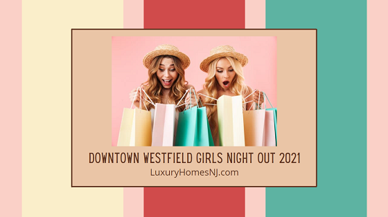 You and your girlfriends deserve a day of shopping, dining and relaxation. Downtown Westfield Girls Night Out is back for 2021.